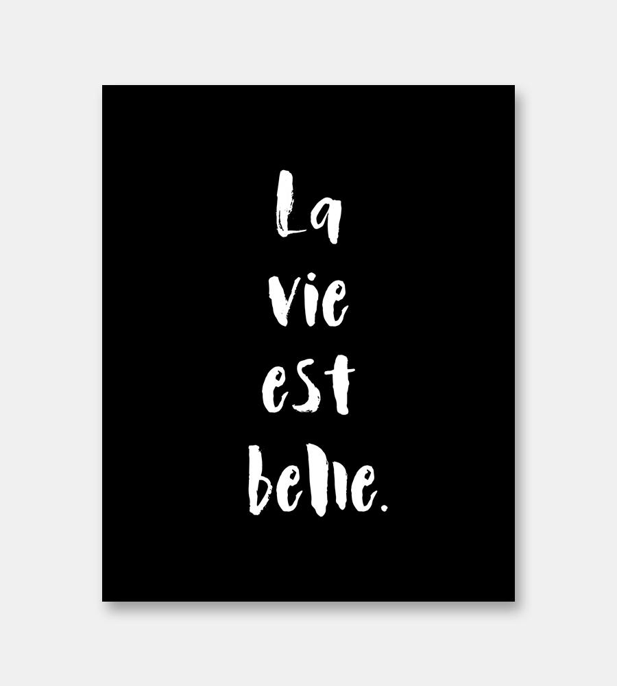 la vie est belle french quote print limitation free. Black Bedroom Furniture Sets. Home Design Ideas