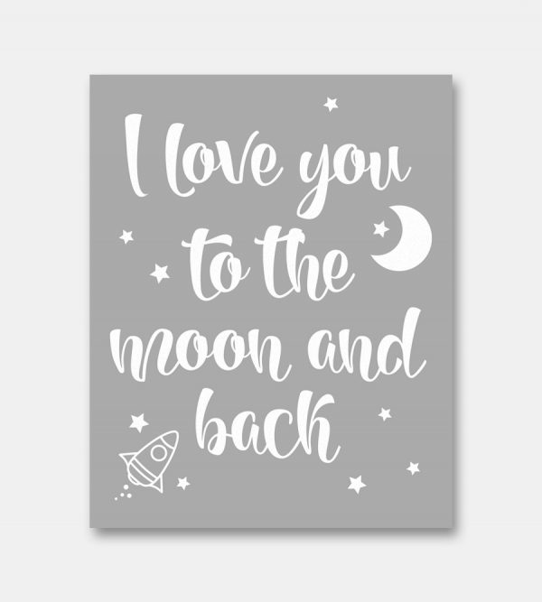 I Love You To The Moon And Back Grey